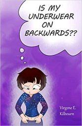 Is My Underwear on Backwards? by Virgene Kilbourn