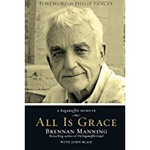 Brennan Manning memoir, All Is Grace