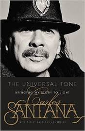 Carlos Santana memoir The Universal Tone: Bringing My Story to Light