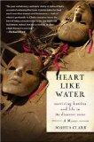Heart Like Water by Joshua Clark about Hurricane Katrina