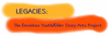 Legacies: The Encinitas Youth/Elder Story Arts Project