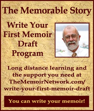 Your Memorable Story /  Write Your First Memoir Draft