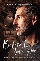 Before I Leave You by Robert Imbeault  memoir
