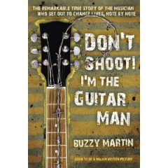 Don't Shoot, I'm the Guitar Man by Buzzy Martin