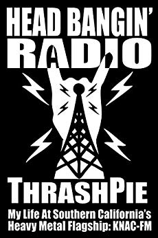 Head Bangin' Radio memoir by ThrashPie