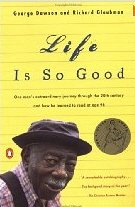 Life is So Good by Richard Glaubman