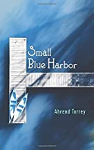 Small Blue Harbor book of poems by Ahrend Torrey